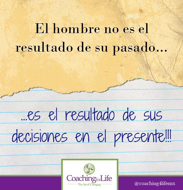 El hombre no es el resultado de su pasado... Es el resultado de sus decisiones en el presente!!!